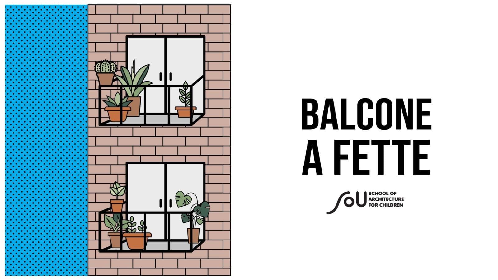 """""""BALCONE A FETTE"""" alla SOU Scuola di Architettura per bambini della Farm Cultural Park"""